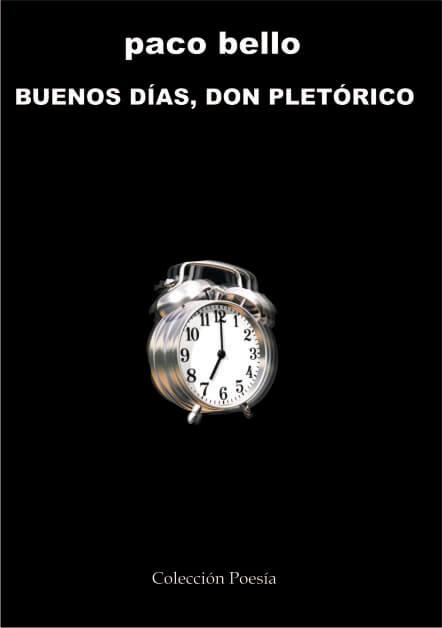BUENOS DÍAS, DON PLETÓRICO – Paco Bello