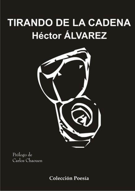 TIRANDO DE LA CADENA – Héctor ÁLVAREZ tirando de la cadena – héctor Álvarez - 9788493590307 1 - TIRANDO DE LA CADENA – Héctor ÁLVAREZ
