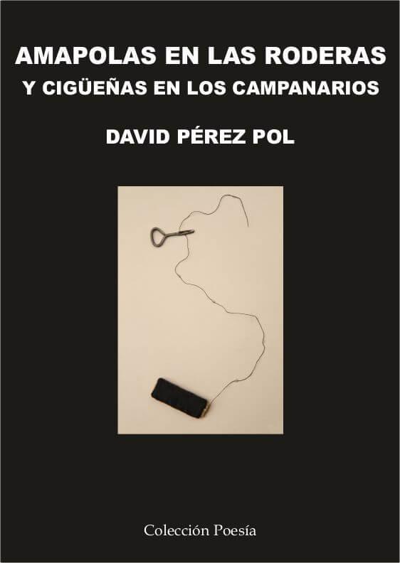 Amapolas en las roderas y cigüeñas en los campanarios. David Pérez Pol