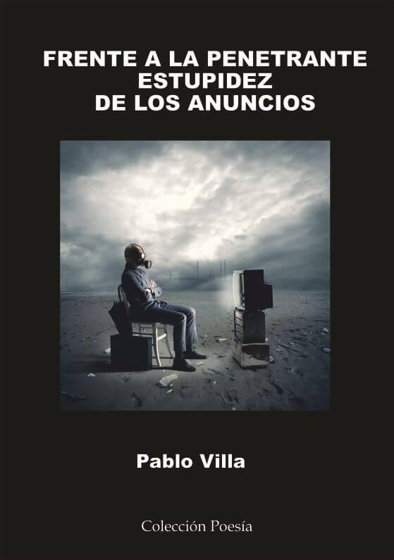 Frente a la penetrante estupidez de los anuncios. Pablo Villa González
