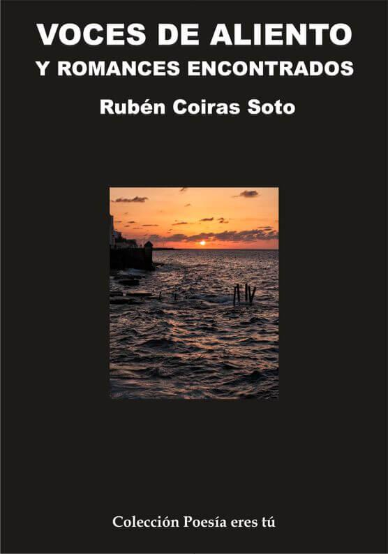 VOCES DE ALIENTO Y ROMANCES ENCONTRADOS. RUBÉN COIRAS SOTO