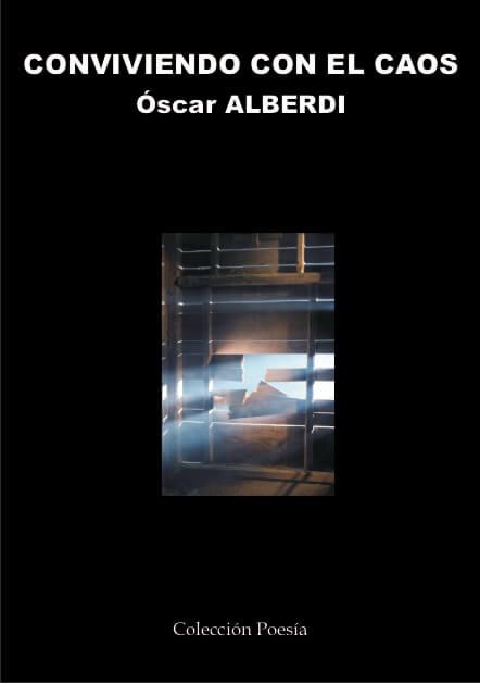 CONVIVIENDO CON EL CAOS – Óscar ALBERDI
