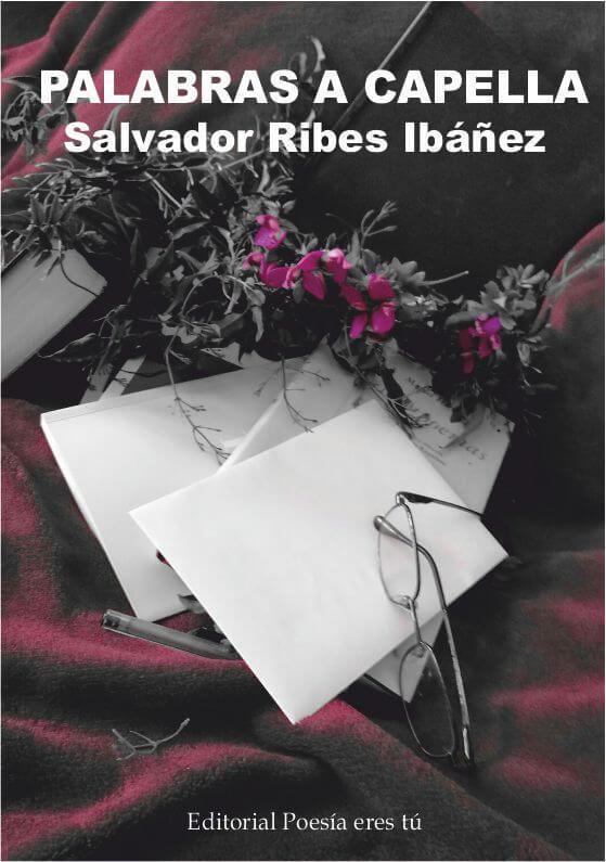 PALABRAS A CAPELLA. SALVADOR RIBES IBÁÑEZ palabras a capella. salvador ribes ibÁÑez - 0 PortadaPalabrasacapella - PALABRAS A CAPELLA. SALVADOR RIBES IBÁÑEZ