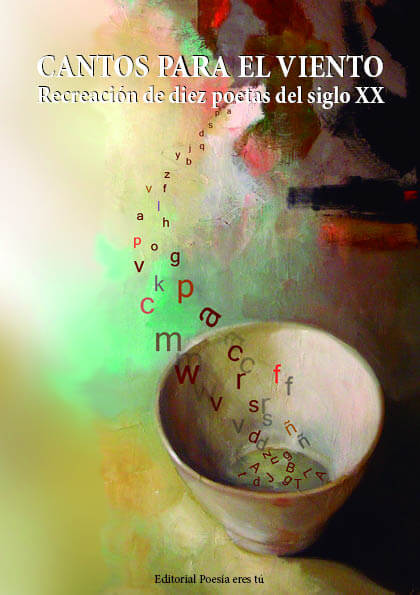 CANTOS PARA EL VIENTO. Recreación de diez poetas del siglo XX. VV.AA.