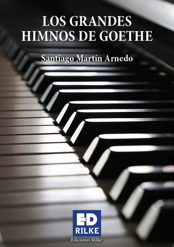 los grandes himnos de goethe. santiago martÍn arnedo - 0 Portadalosgrandeshipnos - LOS GRANDES HIMNOS DE GOETHE. SANTIAGO MARTÍN ARNEDO